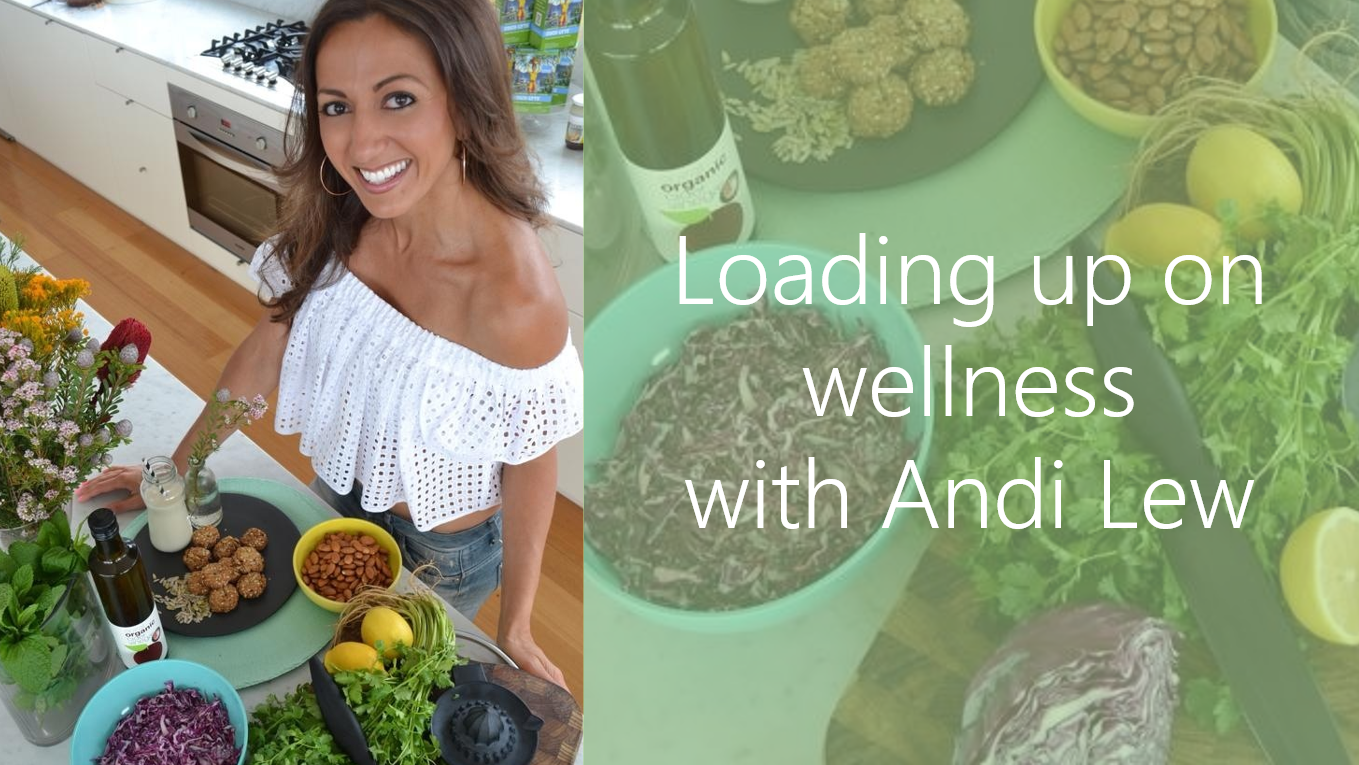 Loading Up On Wellness With Andi Lew