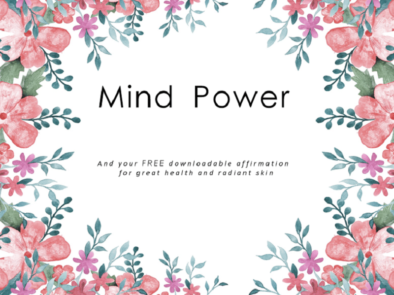 Mind Power And How Your Mindset May Effect Your Skin